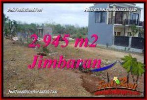 FOR SALE Affordable 2,945 m2 LAND IN JIMBARAN UNGASAN BALI TJJI132